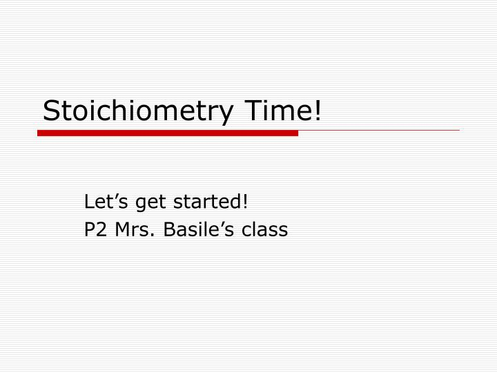 stoichiometry time n.