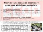 queremos una educaci n excelente y entre otras iniciativas eso requiere