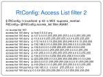 rtconfig access list filter 2