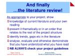 and finally the literature review
