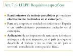 art 7 p lirpf requisitos espec ficos