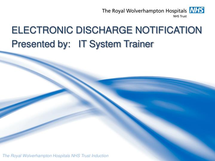electronic discharge notification presented by it system trainer n.