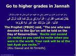 go to higher grades in jannah