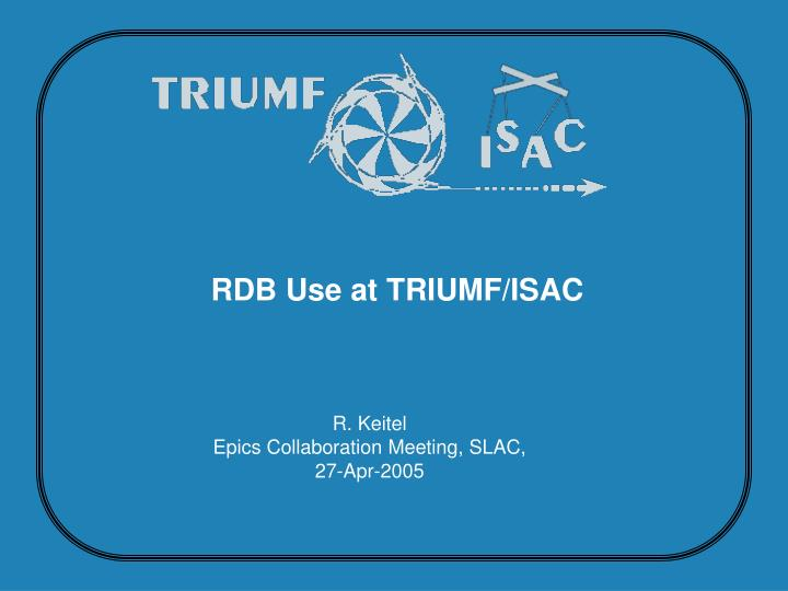 rdb use at triumf isac n.