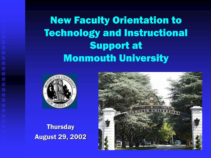 new faculty orientation to technology and instructional support at monmouth university n.