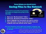 some things you should know saving files to the network