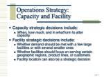 operations strategy capacity and facility