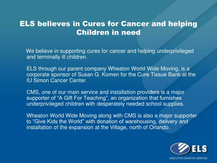 ELS believes in Cures for Cancer and helping Children in need