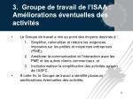3 groupe de travail de l isaa am liorations ventuelles des activit s