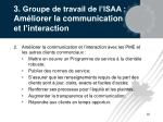 3 groupe de travail de l isaa am liorer la communication et l interaction