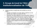3 groupe de travail de l isaa institutionnalisation de l isa