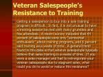 veteran salespeople s resistance to training