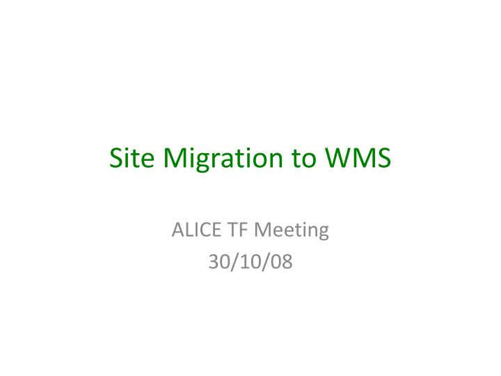 site migration to wms n.