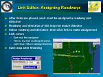 link editor assigning roadways