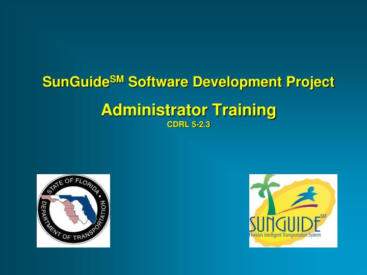 sunguide sm software development project administrator training cdrl 5 2 3 n.