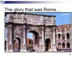 the glory that was rome