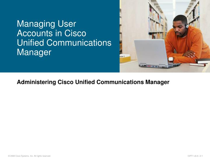 managing user accounts in cisco unified communications manager n.