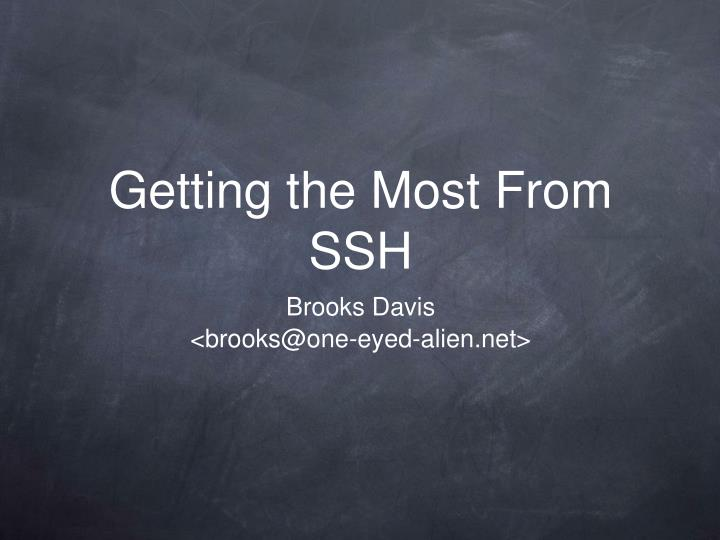 getting the most from ssh n.
