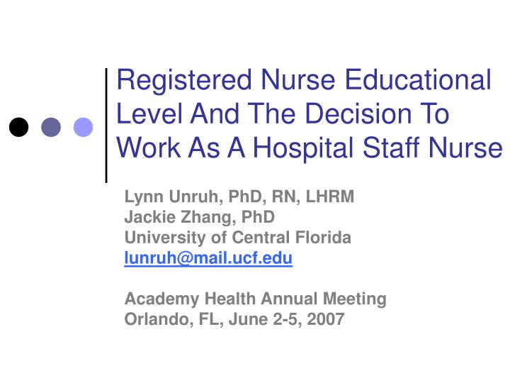 registered nurse educational level and the decision to work as a hospital staff nurse n.