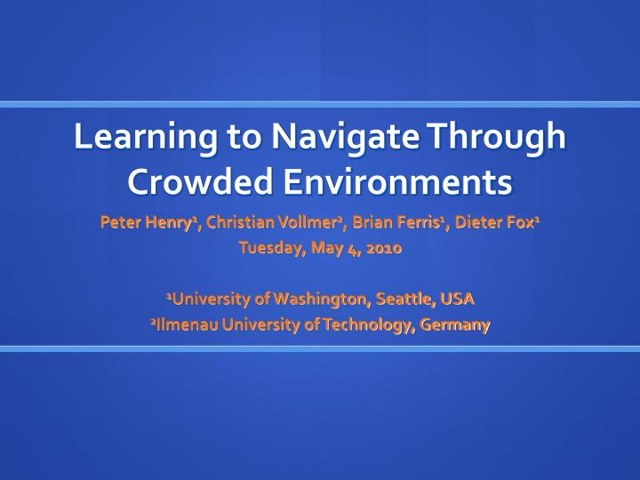 learning to navigate through crowded environments n.