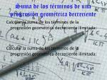 suma de los t rminos de una progresi n geom trica decreciente