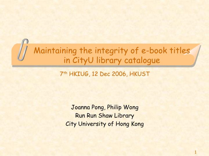 maintaining the integrity of e book titles in cityu library catalogue n.