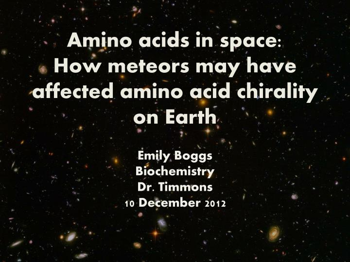 amino acids in space how meteors may have affected amino acid chirality on earth n.