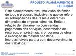 projeto planejamento e execu o7