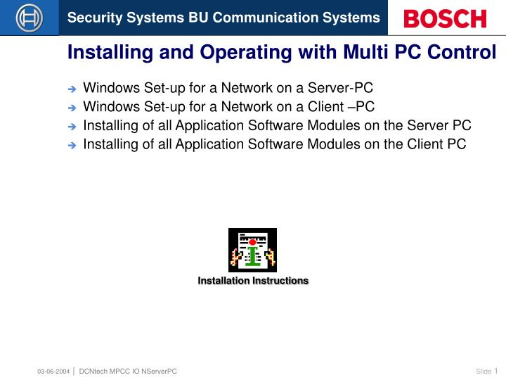 Installing and operating with multi pc control