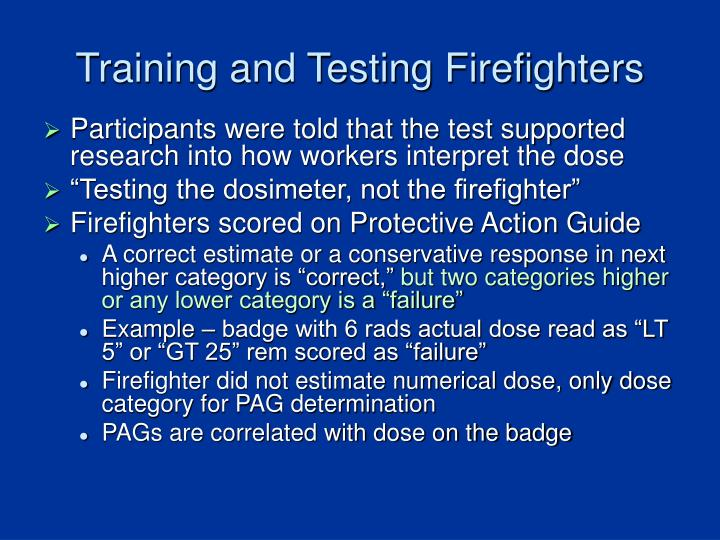 Training and Testing Firefighters