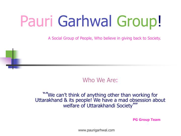 pauri garhwal group a social group of people who believe in giving back to society n.
