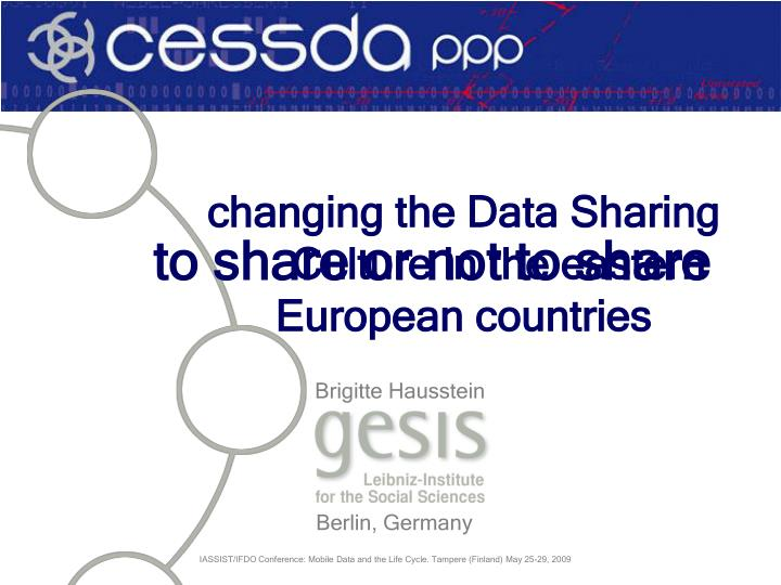 Changing the Data Sharing        	  Culture in the eastern  	     European countries