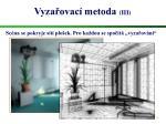 vyza ovac metoda iii