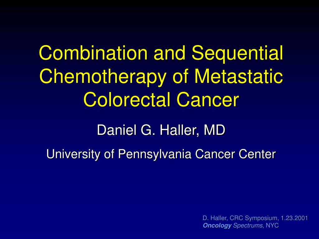 Ppt Combination And Sequential Chemotherapy Of Metastatic Colorectal Cancer Powerpoint Presentation Id 6979257