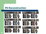 ps reconstruction2