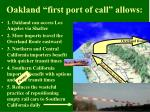 oakland first port of call allows