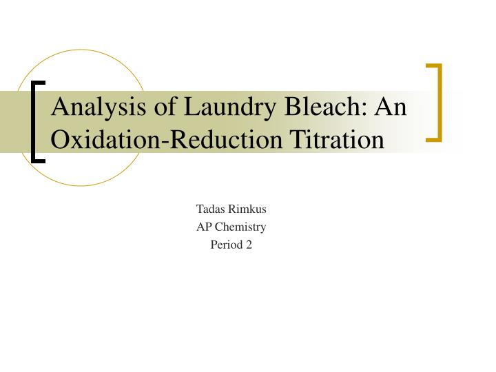analysis of laundry bleach an oxidation reduction titration n.