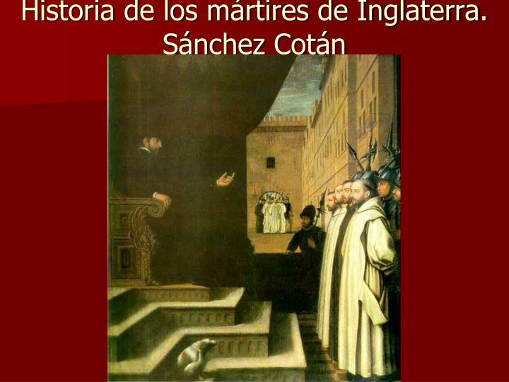Historia de los mártires de Inglaterra. Sánchez Cotán