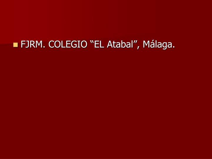 """FJRM. COLEGIO """"EL Atabal"""", Málaga."""