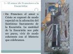 7 el amor de francisco a la eucarist a