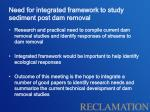 need for integrated framework to study sediment post dam removal