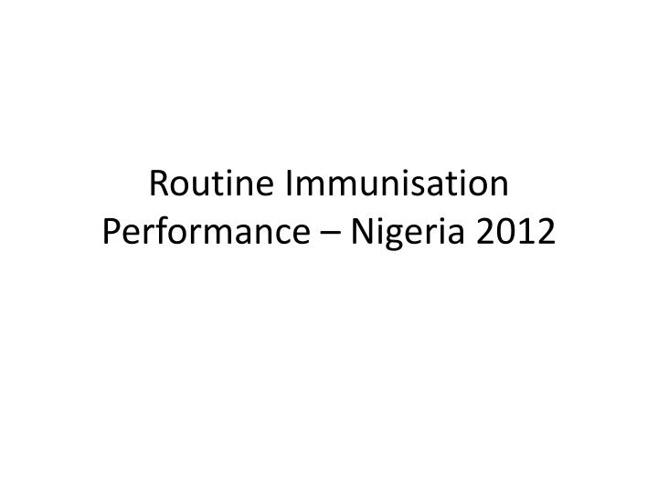 routine immunisation performance nigeria 2012 n.