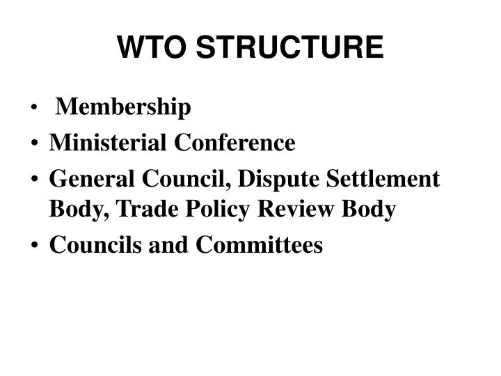 WTO STRUCTURE