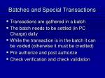 batches and special transactions