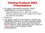 viewing producer 2003 presentations