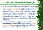 la produzione dell energia