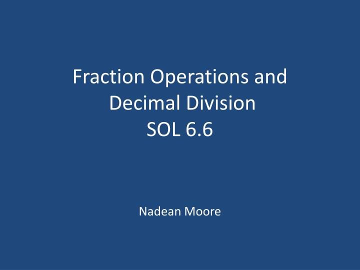 fraction operations and decimal division sol 6 6 n.