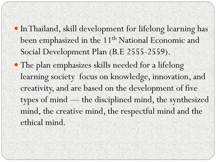 In Thailand, skill development for lifelong learning has been emphasized in the 11