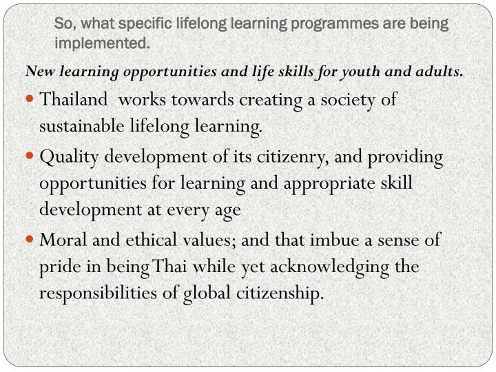 So, what specific lifelong learning programmes are being implemented.