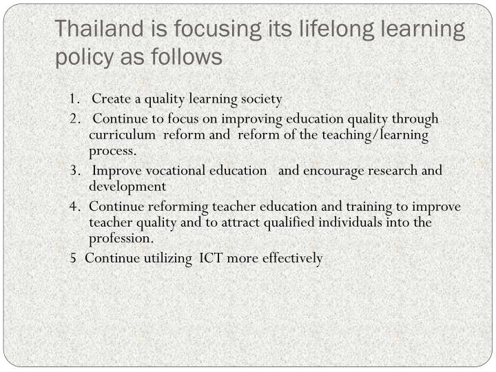 Thailand is focusing its lifelong learning policy as follows